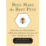 Bees make the best pets