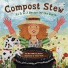 Compost Stew: an A-Z Recipe For The Earth