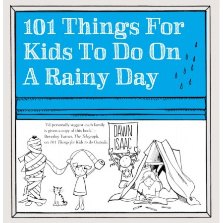 101 Things For Kids To Do On A Rainy Day LAST CHANCE!