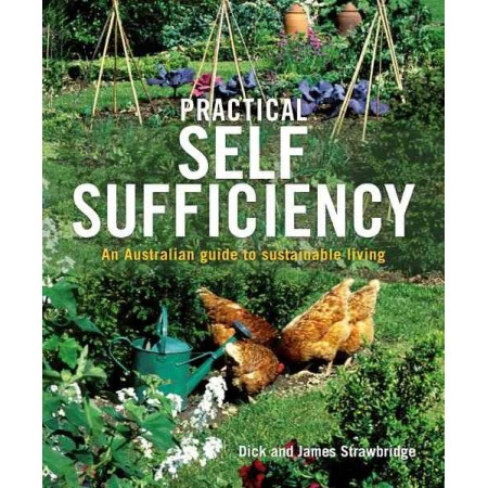 Practical Self-Sufficiency - an Australian Guide LAST CHANCE!