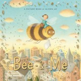 Bee & Me Hardcover