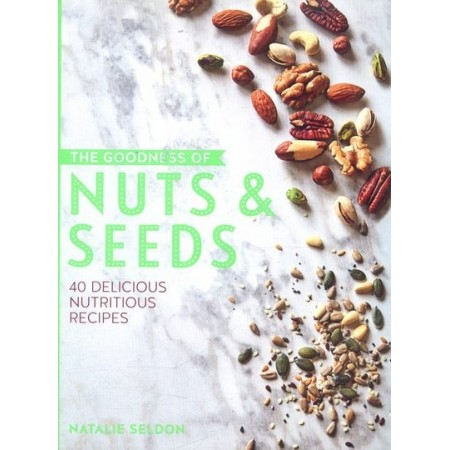 The Goodness of Nuts & Seeds