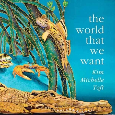 Kim Toft: The world that we want