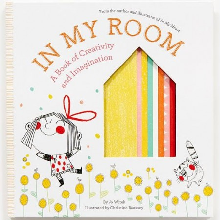 In My Room: A Book Of Creativity & Imagination