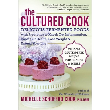 The Cultured Cook: Delicious Fermented Foods