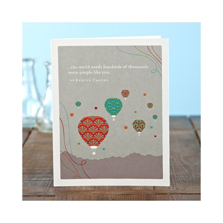 Appreciation Greeting Card - The World Needs...