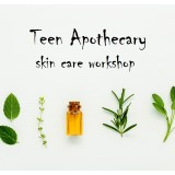 'Teen Apothecary: Skin Care' Tues July 9 Paddington, QLD Workshop