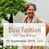 How To Be a Slow Fashion Practitioner with Jane Milburn: Tue Sep 10 Talk