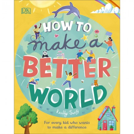 How to Make a Better World