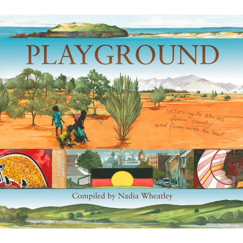 Playground: Listening to Stories from Country and from Inside the Heart