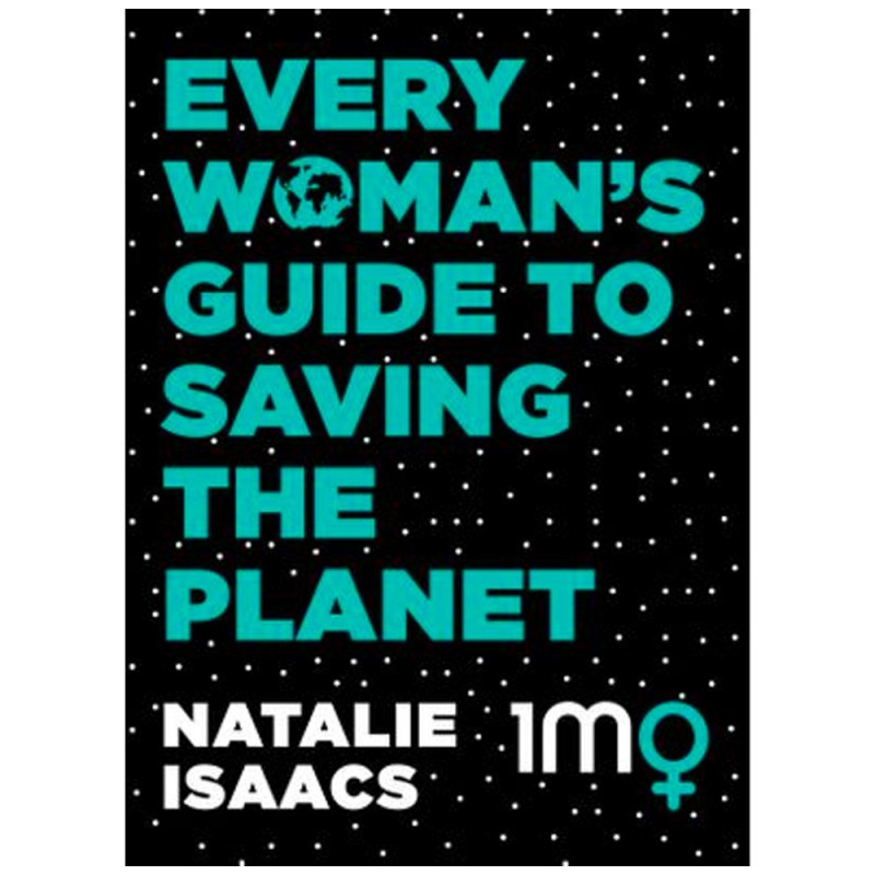 Every Woman's Guide to Saving the Planet