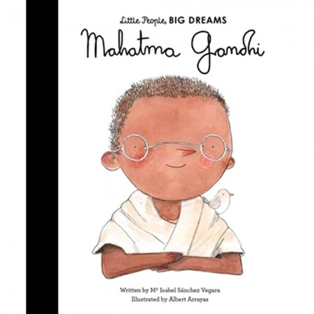 Little People, Big Dreams: Gandhi