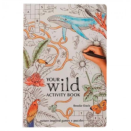 Your Wild Activity Book: nature inspired games + puzzles