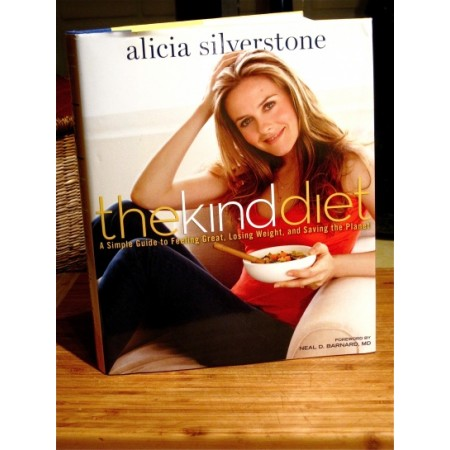 The Kind Diet - Alicia Silverstone LAST CHANCE!