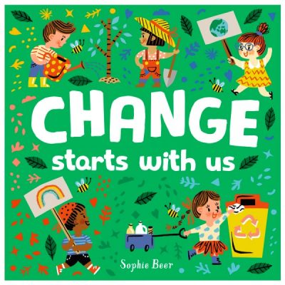 Change starts with us | Kids books that have an environmental message | Biome Eco Stores