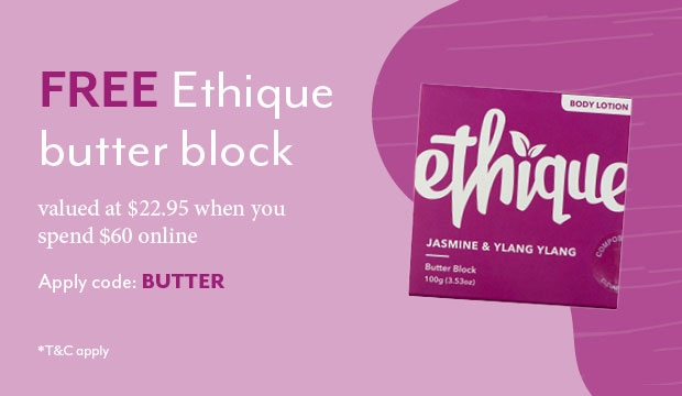 Free ethique body butter with $60 online spend.