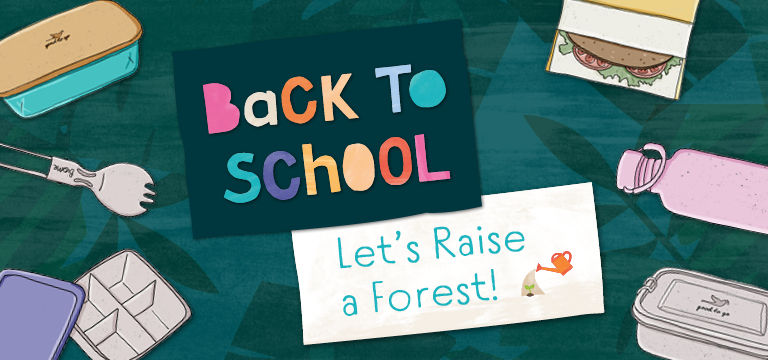 Back To School, Let's Raise A Forest!