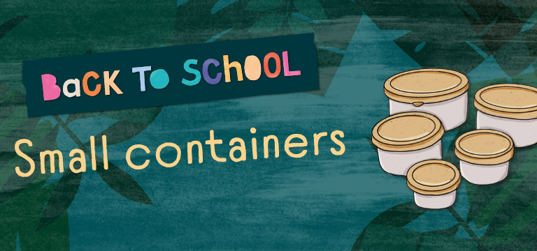 Back to school Small Containers