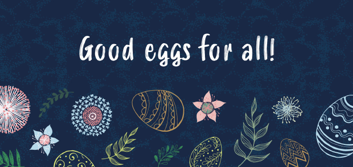 Good eggs for all