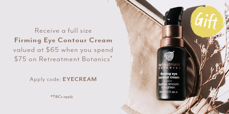 Free Firming Eye Contour Cream when you spend $75 on Retreatment Botanics*