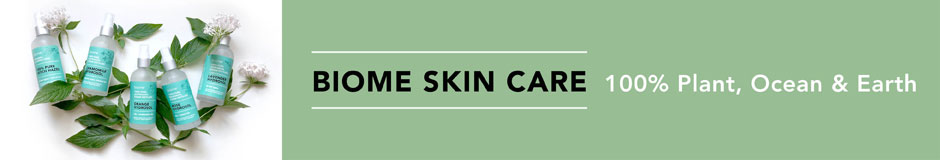 Biome Skin Care - 100% Plant, Ocean and Earth
