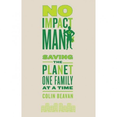 No Impact Man: Saving the Planet One Family at a Time