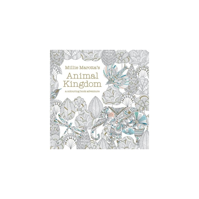 Kingdom Colouring Book Lose Yourself In Illustrator Millie Marottas World Of Animals Birds And Plants Create Your Own Beautiful Pictures