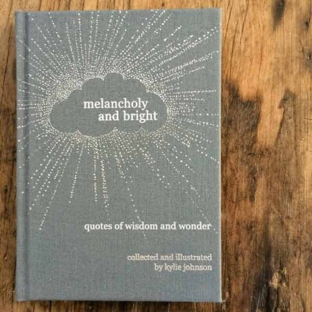 *Kylie Johnson's book - melancholy and bright