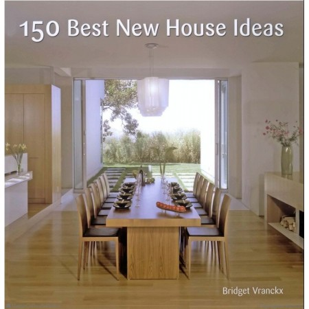 Book - 150 Best New House Ideas