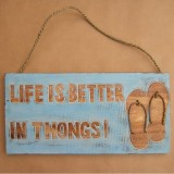Wooden Sign - Life is Better in Thongs
