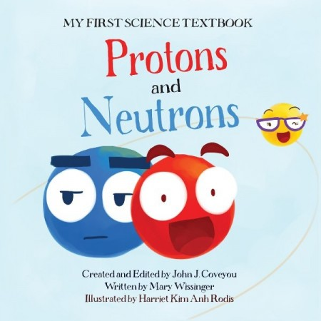 My First Science Book Protons & Neutrons