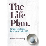 The Life Plan: Simple Strategies for a Meaningful Life