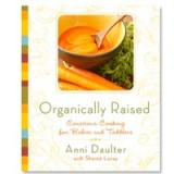 Buy Organically Raised - conscious cooking for babies and toddlers