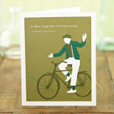 Buy Fathers Day card - It takes a long time to become young.