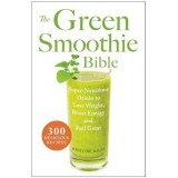 Buy The Green Smoothie Bible