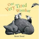 Buy One Very Tired Wombat by Renee Treml (soft cover)