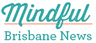 Mindful Brisbane News